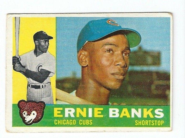 1960 Topps Ernie Banks Baseball Cards Ernie Banks Baseball
