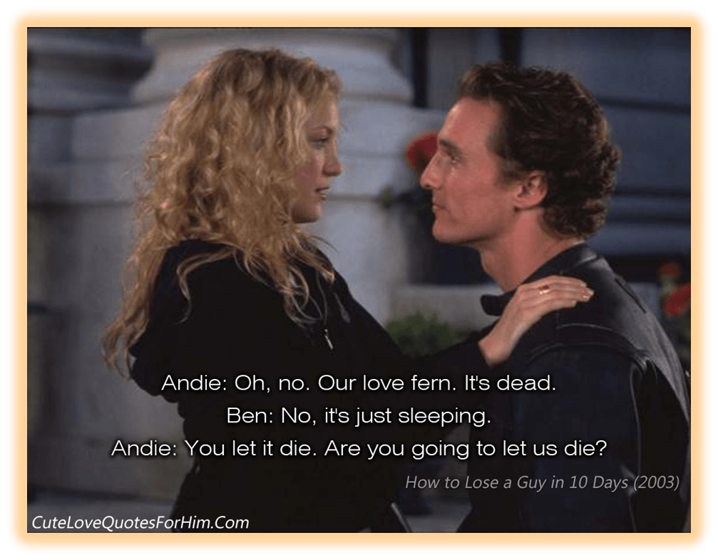 "Romantic movie quotes from the movie ""How to lose a guy in"