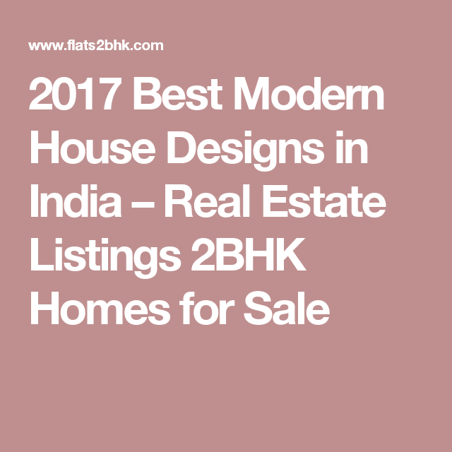 2017 Best Modern House Designs in India Real Estate Listings