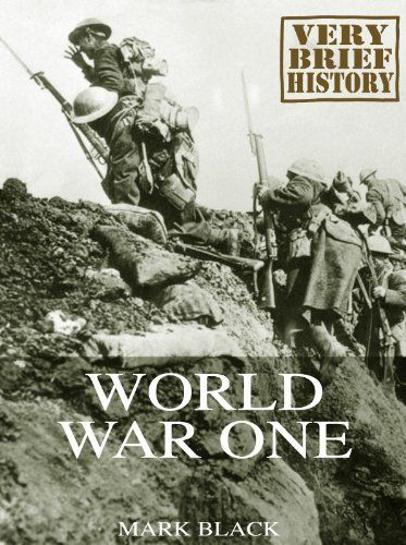 World War One: A Very Brief History by Mark Black, http://www.amazon.com/dp/B00B8WQ8IM/ref=cm_sw_r_pi_dp_w0Kgrb0N28JHZ