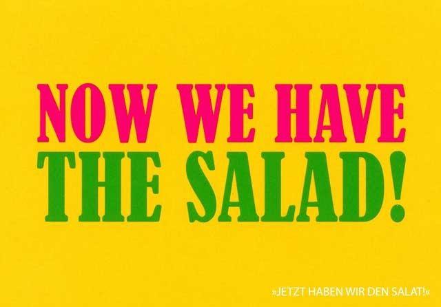 postkarte mit lustigen spr chen now we have the salad jetzt haben wir den salat. Black Bedroom Furniture Sets. Home Design Ideas