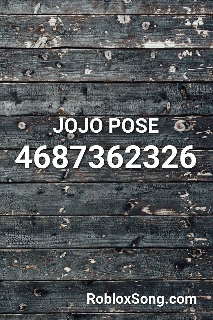 Jojo Pose Roblox Id Roblox Music Codes Roblox Spooky Scary Dubstep