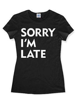 Sorry I'm Late Women's Tee