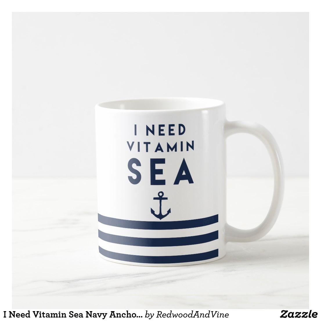 I Need Vitamin Sea Navy Anchor Quote Coffee Mug Zazzle