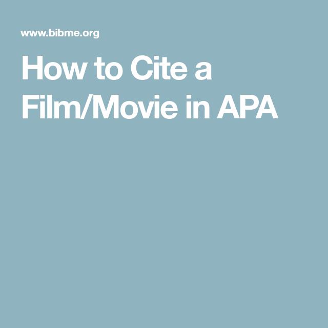 How To Cite A Film Movie In Apa Film Movie Film Apa