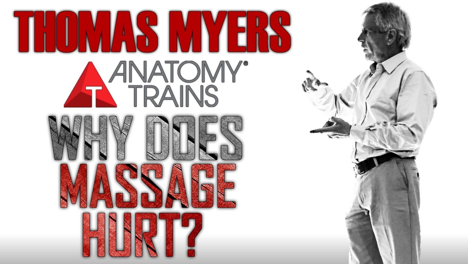 Thomas Myers From Anatomy Trains Breaks Down Why Massage Myofascial