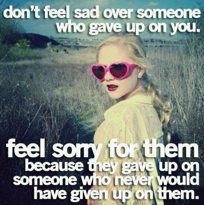Whoever gave up on me, they don't deserve me! #quotes