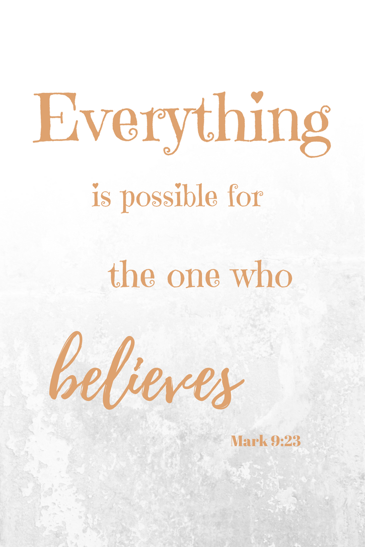 Everything is possible for the one who believes  - Mark 9:23 #bible