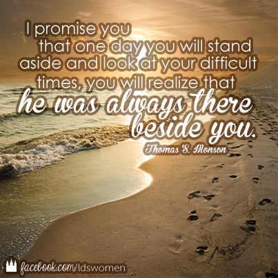 He is always there beside you. lds mormon Mormon
