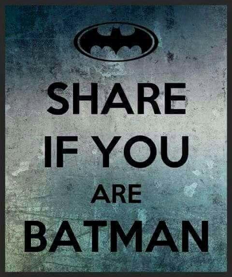 I'm not Batman. I'm Cat Woman! LOL