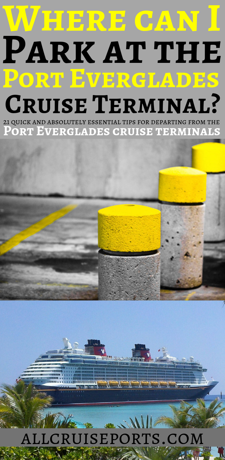 Where Can I Park At The Port Everglades Cruise Terminal 21 Quick And Absolutely Essential Tips For Departing From Cruise Planning Cruise Pictures Cruise Tips