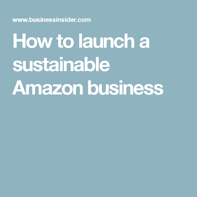 How to launch a sustainable Amazon business