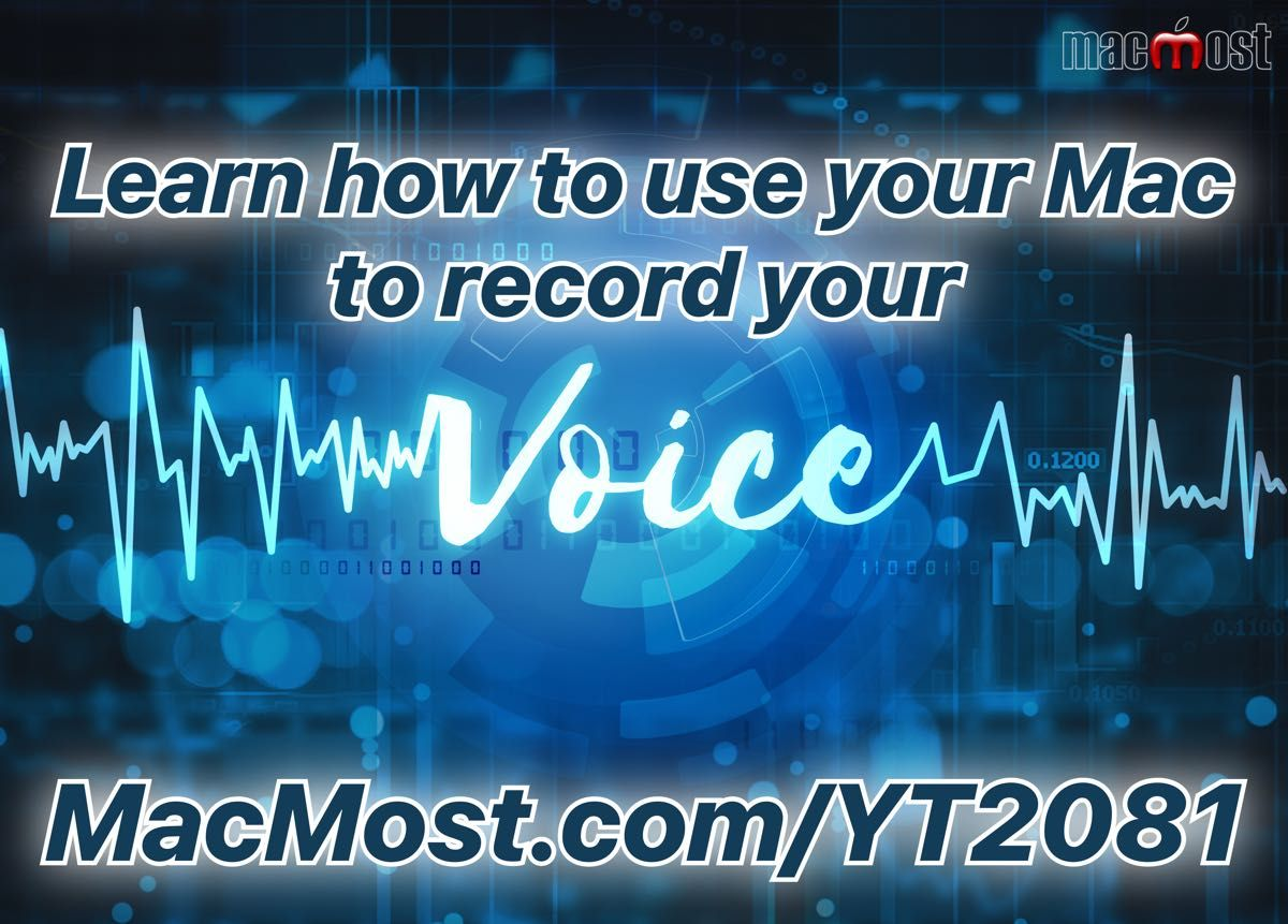 Learn how to use your Mac to record your voice. in 2020