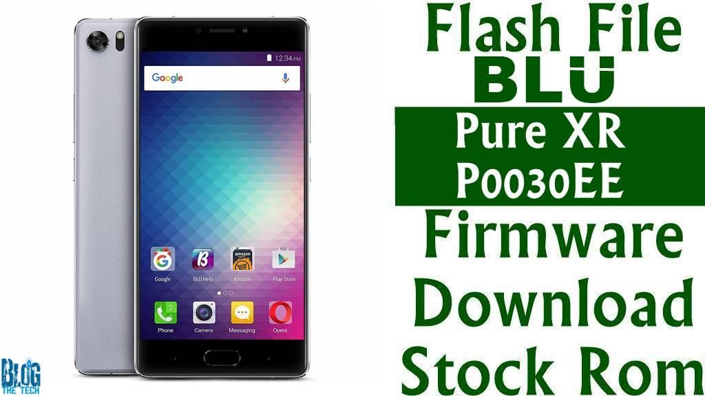 Flash File] BLU Pure XR P0030EE Firmware Download [Stock Rom