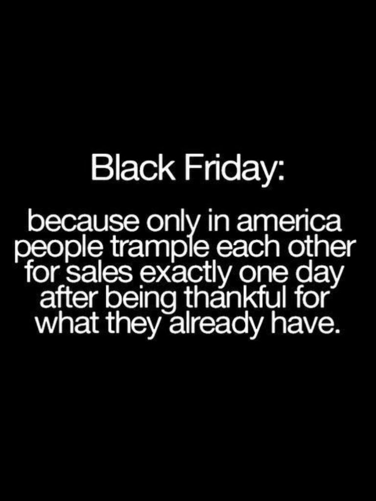 Black Friday Quotes : black, friday, quotes, BLACK, FRIDAY..., Funny, Quotes,, Thanksgiving, Quotes