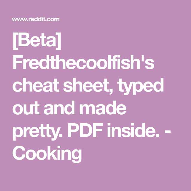 Beta] Fredthecoolfish's cheat sheet, typed out and made