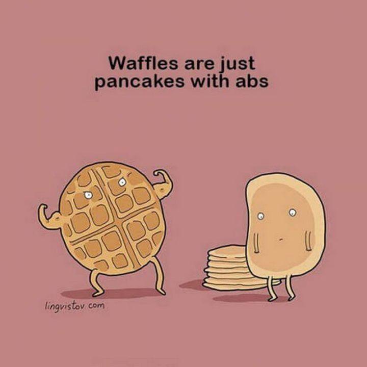 "Best Funny Drawings 85 Happy Memes to Brighten Your Day and Make You Smile 85 Happy Memes - ""Waffles are just pancakes with abs."" 6"