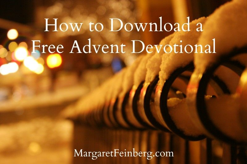 How to Download a Free Advent Devotional: Will you join me on an ADVENT-ure? - MargaretFeinberg.com