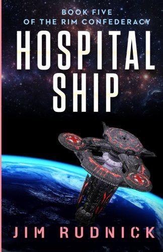 Hospital Ship (The RIM Confederacy) (Volume 5)
