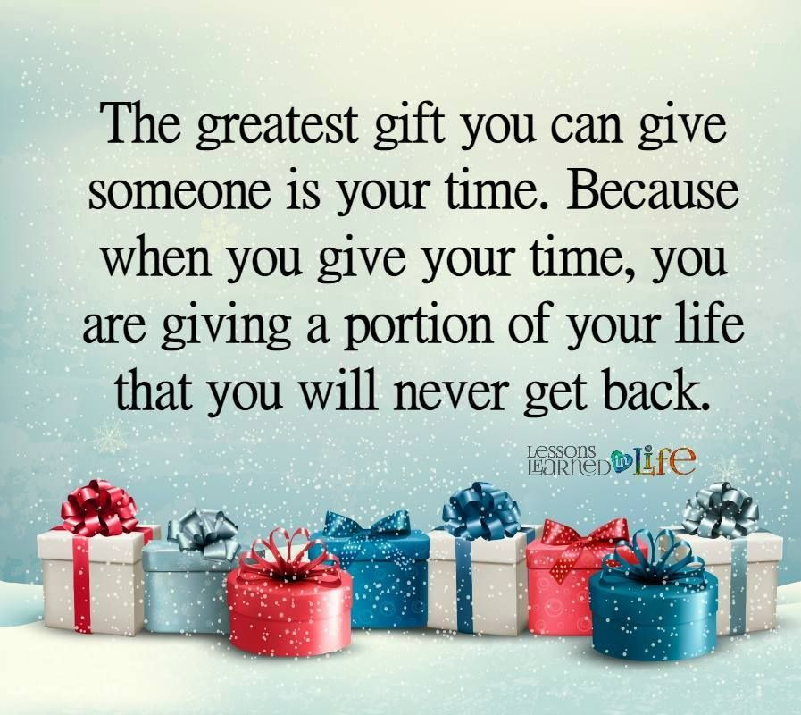 THE GREATEST GIFT. Spend time with the person who love