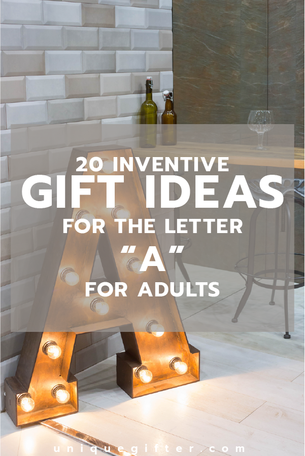 """20 Gifts for the Letter """"A†for Adults 