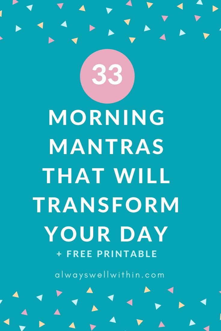 33 Powerful Morning Mantras That Will Transform Your Day ...