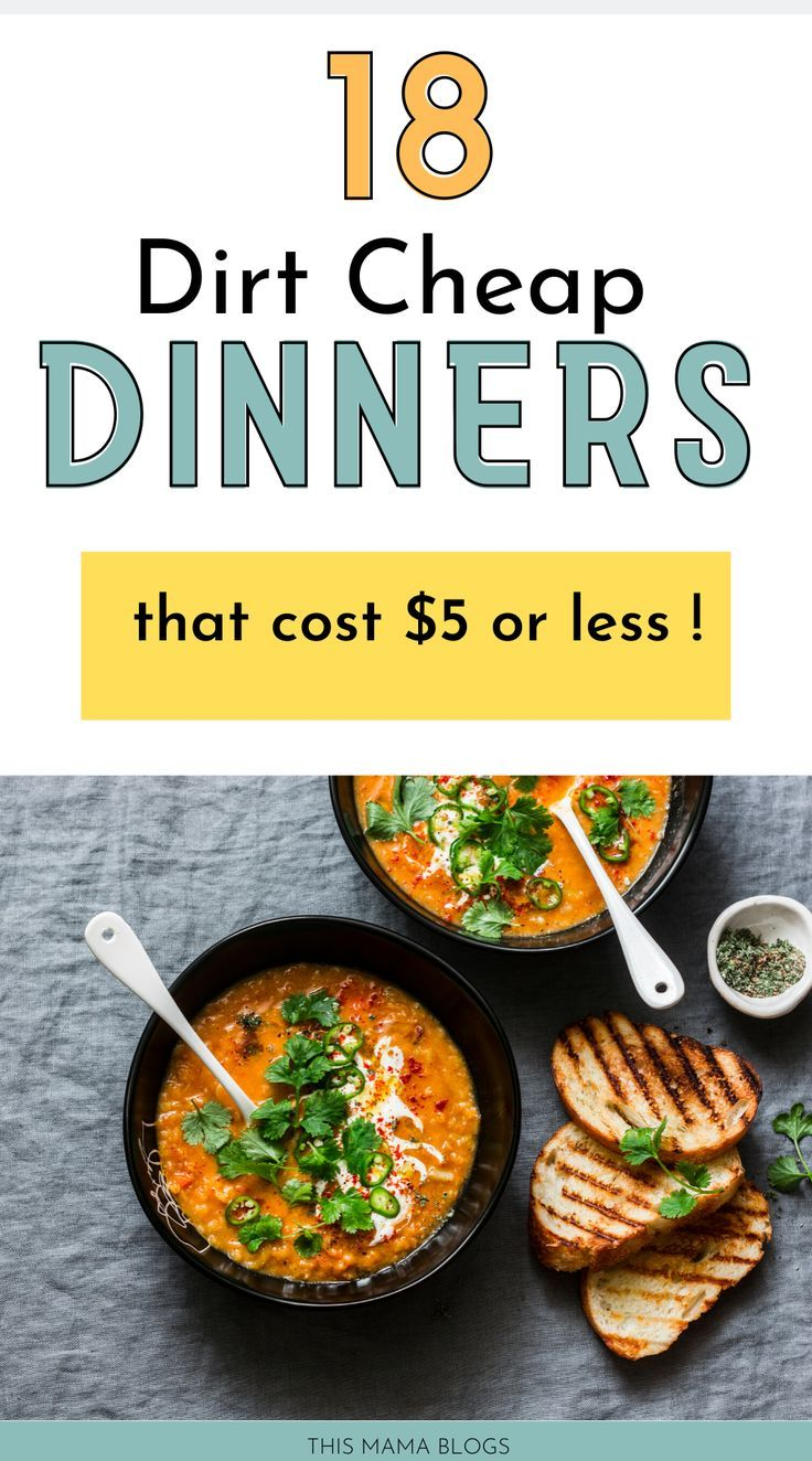 28 Incredibly Filling Dirt Cheap Meals For When You're Broke
