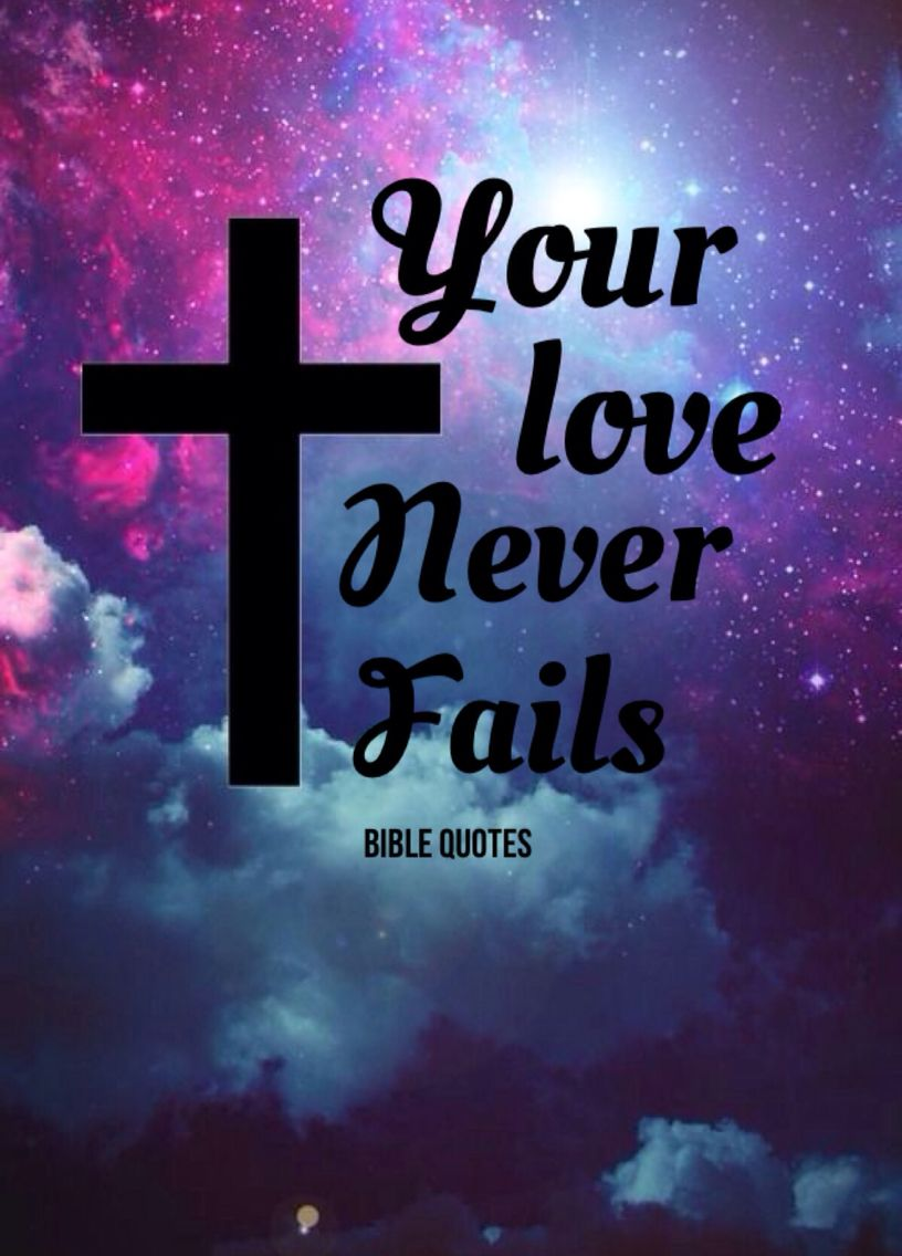 Love Never Fails Quote Your Love Never Fails  Bible Quotes Editedad  Frases