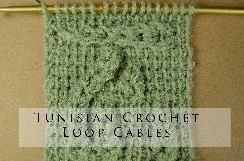 Tunisian Crochet Loop Cables | Crochet Tunisien et Afghan ...