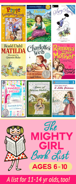 The Mighty Girl Reading List Ages 6 10 Entertain My Kids