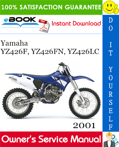 2001 Yamaha Yz426f Yz426fn Yz426lc Motorcycle Owner S Service Manual Yamaha Manual Motorcycle