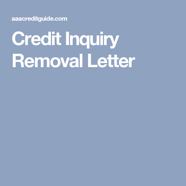 Credit Inquiry Removal Letter Updated For   Credit Bureau