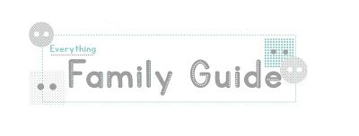 Everything...Family Guide