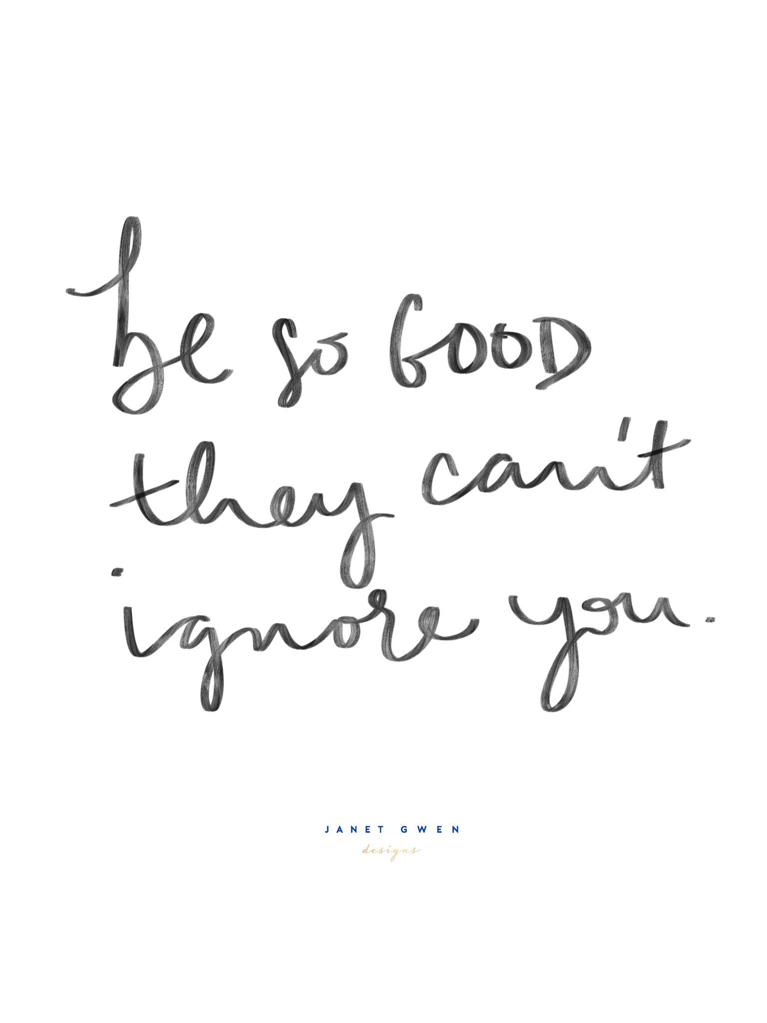 Be So Good They Can T Ignore You Rose And Marble Bedroom Quotes Quotes To Live By Quotes To Handletter Quotes To Live By Friends Quotes Funny Quotes