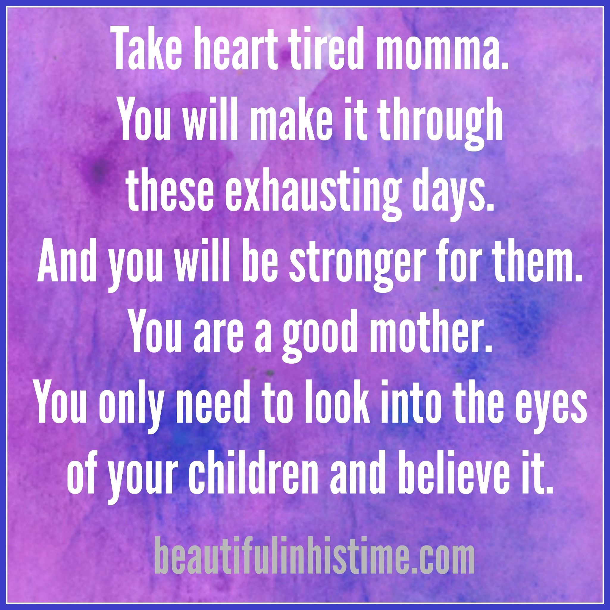 """Good Mom Quotes: When You're """"too Tired To Be A Good Mother"""""""