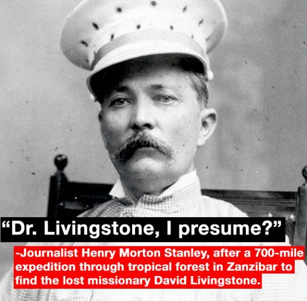 The greatest understatements of all time Funny stuff - livingstone i presume stanley
