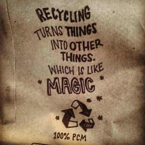 Recycling Turns Things Into Other Things, Which is Like Magic ...