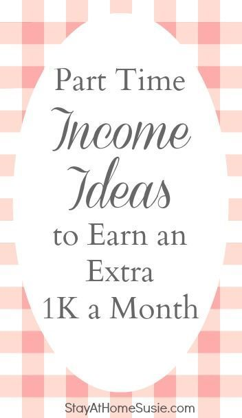 Part Time Income Ideas For Moms Making Money Ideas Make Tips