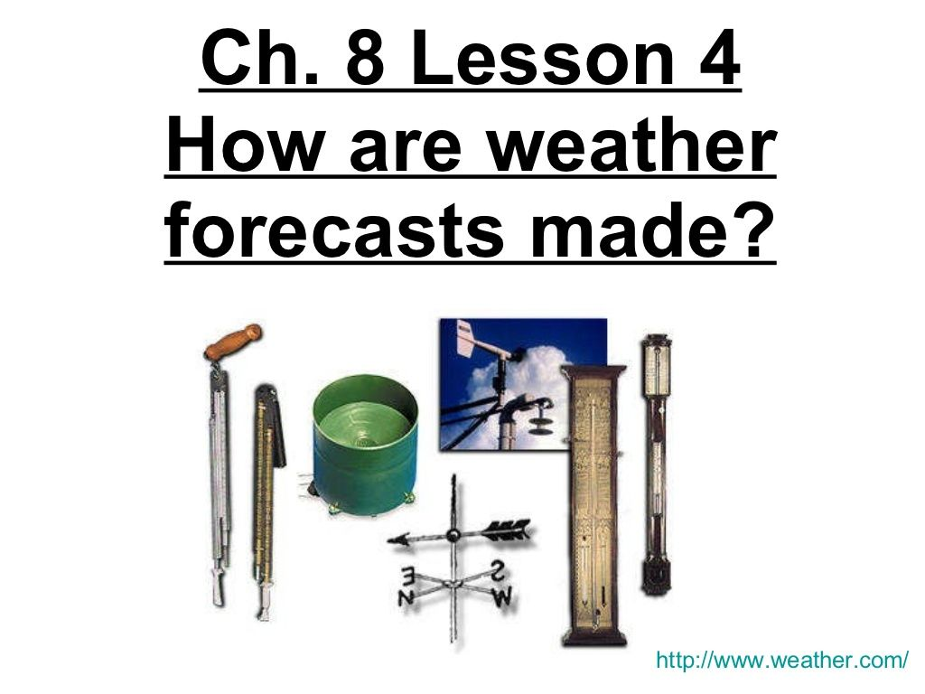 5th Grade Ch 8 Lesson 4 How Are Weather Forecasts Made