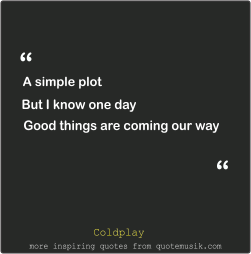 Moving On Move On Quotes Coldplay Up With The Bird Coldplay