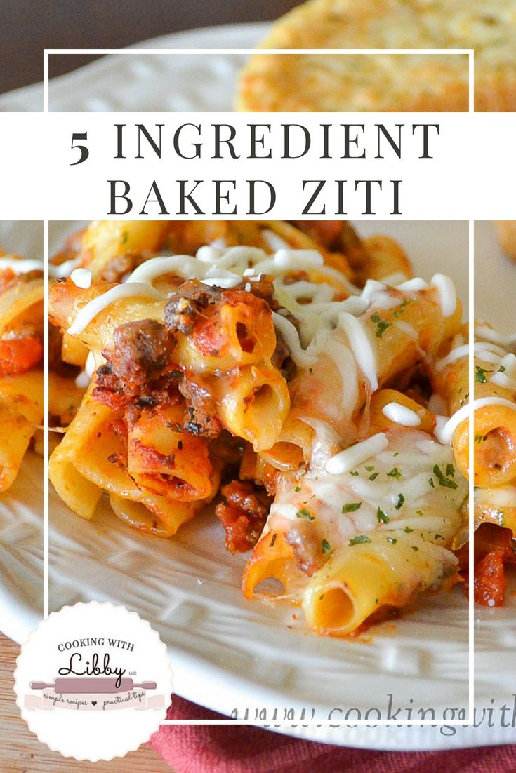 Baked Ziti (5 Ingredient) This easy recipe for 5 Ingredient Baked Ziti can be made with ground beef or Italian Sausage. You can make it meatless and substitute vegetables. It's the best recipe around if you are looking for a quick and cheap meal!
