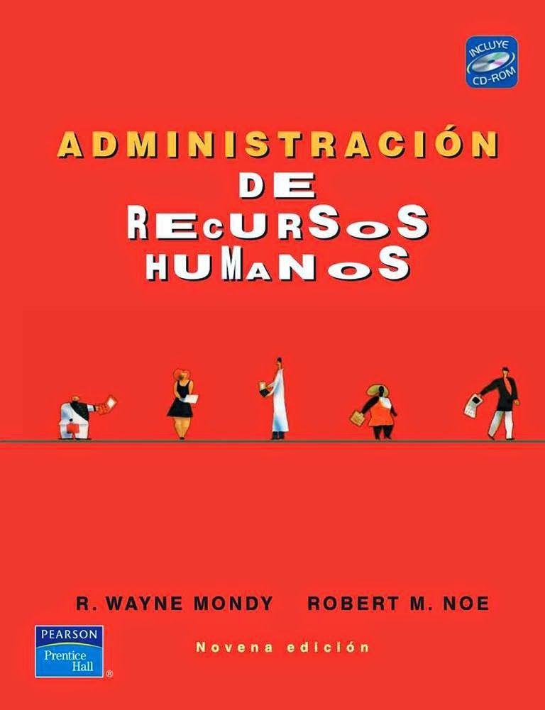 Administracion De Recursos Humanos 9na Edicion R Wayne Mondy Y Robert M Noe Freelibros Administracion Recursos Humanos Recursos Humanos Administracion