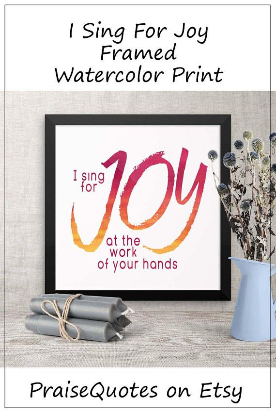 I sing for joy at the work of your hands framed art print psalms scripture verse wall art bible verses about joy joy quotes wall art etsy and matte