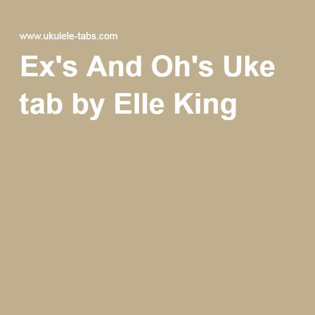 Exs And Ohs Uke Tab By Elle King Uke Stuff Pinterest Elle