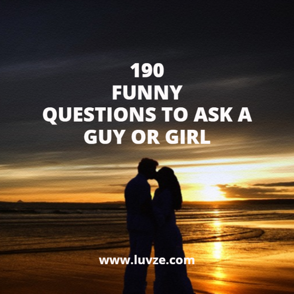 Funny dating questions to ask women