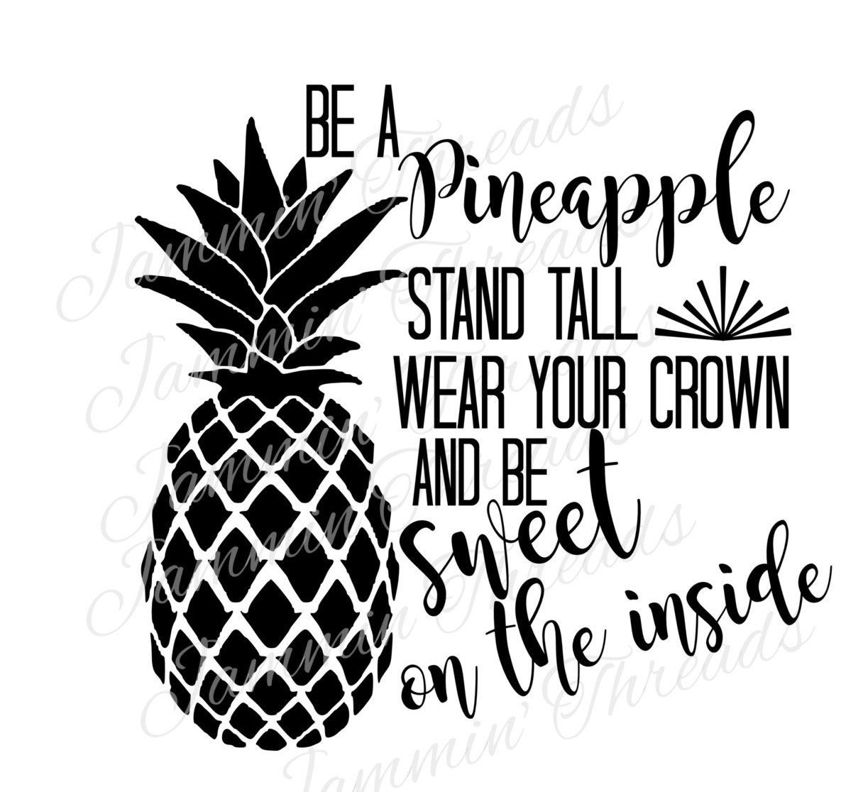 Be A Pineapple /Stand Tall / Wear Your Crown / Be Sweet On