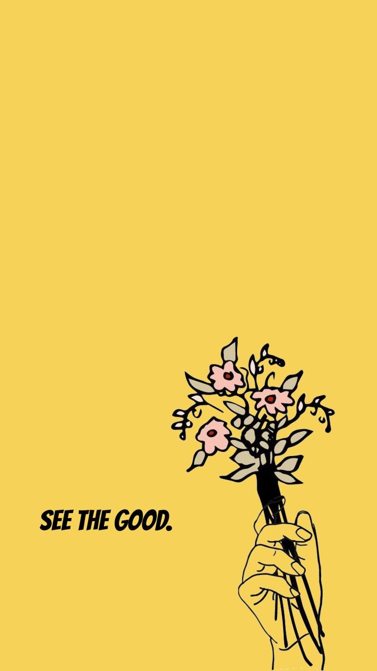 See The Good Yellow IPhone Wallpaper Flowers In Hand Sketch Quote