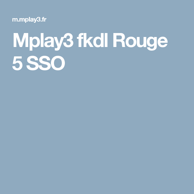 Mplay3 fkdl  Rouge 5 SSO