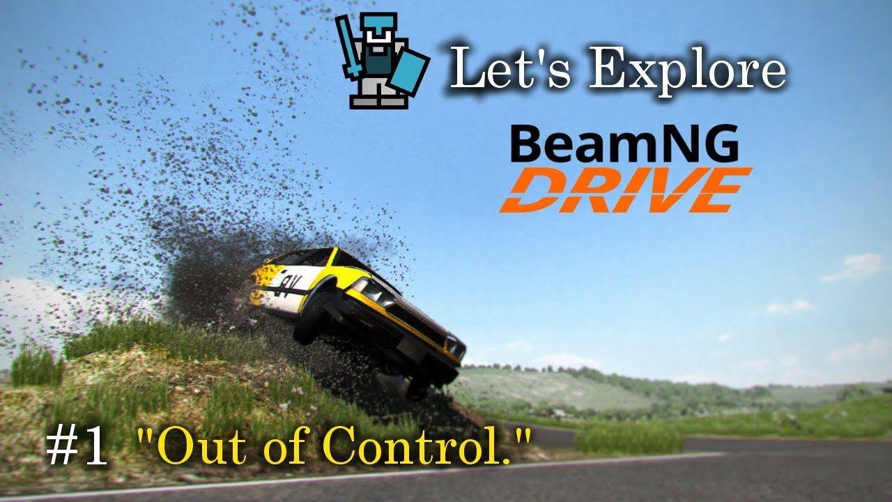 Let S Explore Beamng Drive 1 Out Of Control Game Download