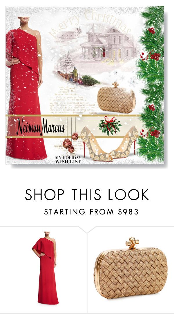 """""""The Holiday Wish List With Neiman Marcus: Contest Entry"""" by desert-belle ❤ liked on Polyvore featuring Carmen Marc Valvo, Bottega Veneta, Christian Louboutin and Neiman Marcus"""